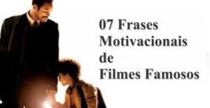 07 Frases Motivacionais De Filmes Famosos